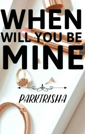 When Will You Be Mine by parktrisha