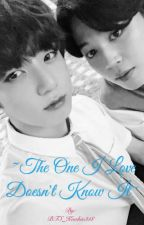 ~The One I Love Doesn't Know It~ [Jikook fanfic] by BTS_Kookie318