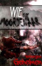 Wie is de moordenaar? #1 ~ Verborgen Geheimen by myvs002