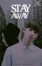 ♚Stay Away♚•Never Faded• by -kuchaemon23-