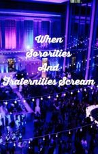 When Sororities And Fraternities Scream (Scream Queens RP/Book) by HeyImShootingStar