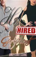 His Hired Girlfriend (KathNiel) by AngelConfessions