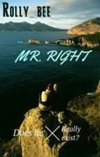 Mr. Right... Does he really exist??  (slow Updates)  by Rolly_bee