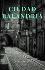 Ciudad Balandria by LuisBaizan