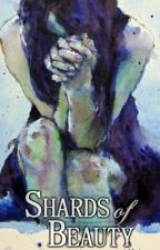 Shards of Beauty by BeautyInWords