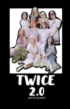 TWICE 2.0✔ by m-akan
