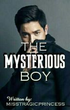 The Mysterious Boy[ON-GOING] by misstragicprincess