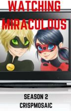 Watching Miraculous Ladybug Season 2 | Coming Soon! by Miraculous_Mosaic