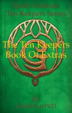 Spirit Animals - The Ten Keepers: Book of Extras by Griff-FanFic1933