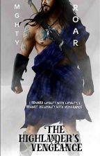 The highlander's Vengeance by mghtyRoar