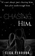 Chasing Him by elsa_f