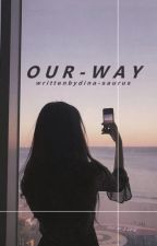 Our Way by dina-saurus