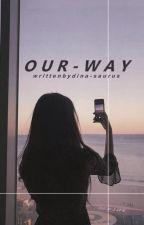 Our Way by dina-saurus