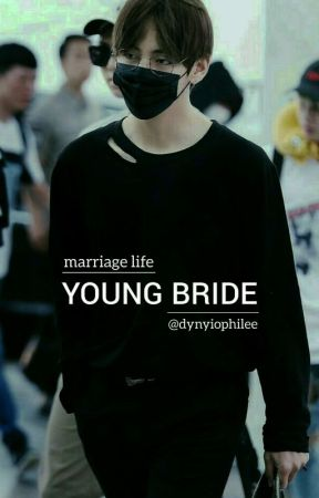 YOUNG BRIDE ✔ by Princess7V