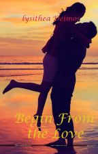 Begin From The Love by lysitheadeimos