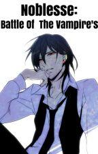 Noblesse: Battle of the Vampires → Raizel X Reader BOOK 2 by SebastianMichaeIis