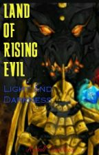 [Book 1] Land of Rising Evil: Light and Darkness (AQW) by RofallCincloza