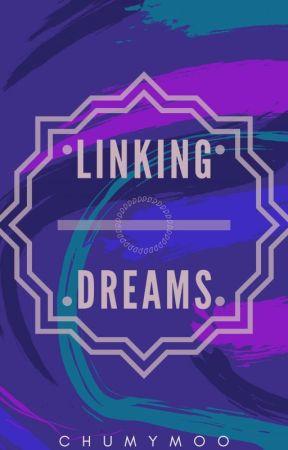 Linking Dreams (hiatus) by Chumymoo