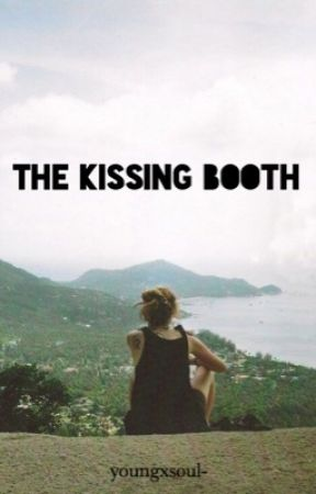 The Kissing Booth by XyoungxsoulsX
