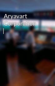 Aryavart Corporation | CDC by aryavart_corporation