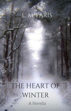 The Heart of Winter by LMFaris