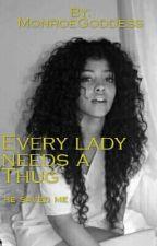 Every lady needs a Thug by MonroeGoddess