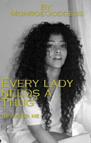 Every lady needs a Thug