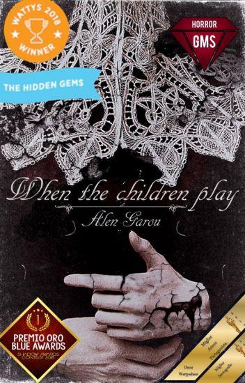 When the children play