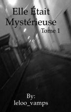 Elle était mystérieuse. by leloo_vamps