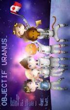 Objectif Uranus [PAUSE À DURÉE INDÉTERMINÉE] by 8missiloa8