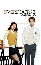 Overdocts 2 (Professor Oh)  by firuki_chun