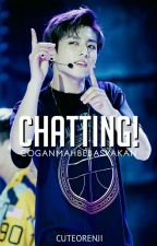 Chatting; Jjk [COMPLETED] by cuteorenji