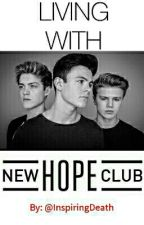 Living With New Hope Club [SLOW UPLOADS] by InspiringDeath