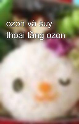 ozon và suy thoai tầng ozon