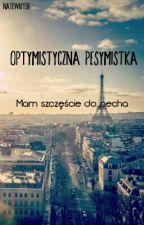 Optymistyczna Pesymistka cz.1 by NateWriter