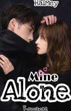 Mine Alone by Meyrin11_