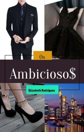 Ambicio$os by ElizabethRodrigues60