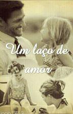 Um Laço De Amo by looh1617
