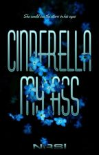 Cinderella my Ass by Freaking-Weirdo