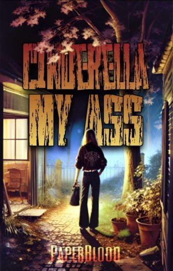 Cinderella my Ass