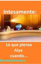 Intensamente: Lo que piensa Alya cuando... [En edición] by DoreenAgreste11