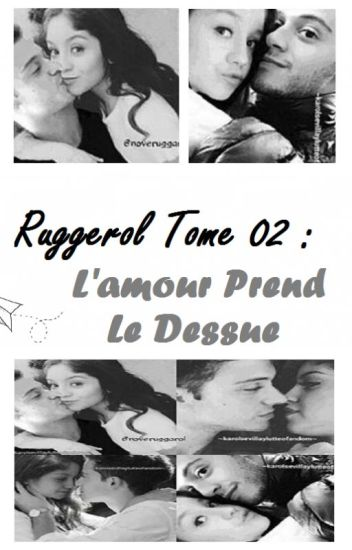 Ruggarol Un Amour Impossible (Tome 02)