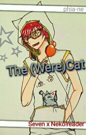 The (Were)Cat [Mystic Messenger Fanfic] Seven X neko!Reader - phia