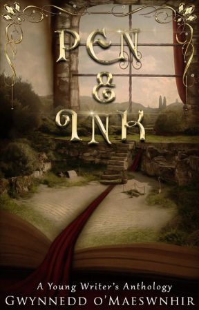 Pen and Ink - Short Stories by CelticWarriorQueen17 {Ongoing} by CelticWarriorQueen17