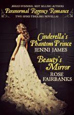 Cinderella's Phantom Prince by JenniJames