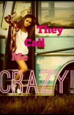 They Call Me Crazy (One Direction Fan Fiction) by littleirishcutie