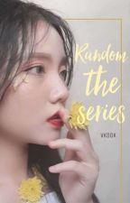 Random the series || kth.jjk by -kookcumber