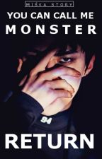 You can call me monster: Return|Sehun EXO fanfiction| by OnlyOUAT