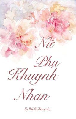 Nữ Phụ Khuynh Nhan-Mạc Bích Nguyệt Lạc(tạm drop)
