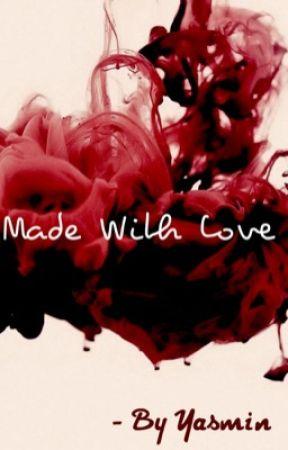 Made with love by yasmin_xxxx